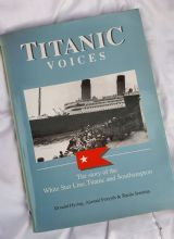 Titanic Voices - The Story of the WSL, Titanic & Southampton, SIGNED !